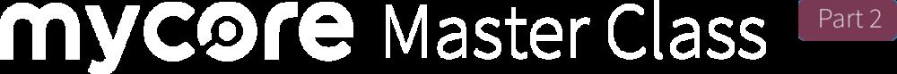 MycoreMasterClass+WordMark_Part+2a.png
