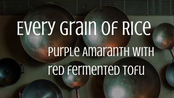 Every-Grain-of_rice-Purple-amaranth-red-fermented-tofu.png