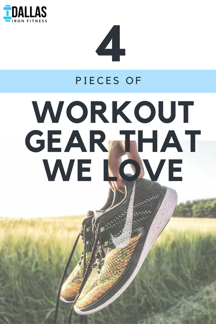 Dallas Iron Fitness -- 4 Pieces of Workout Gear That We Love.png