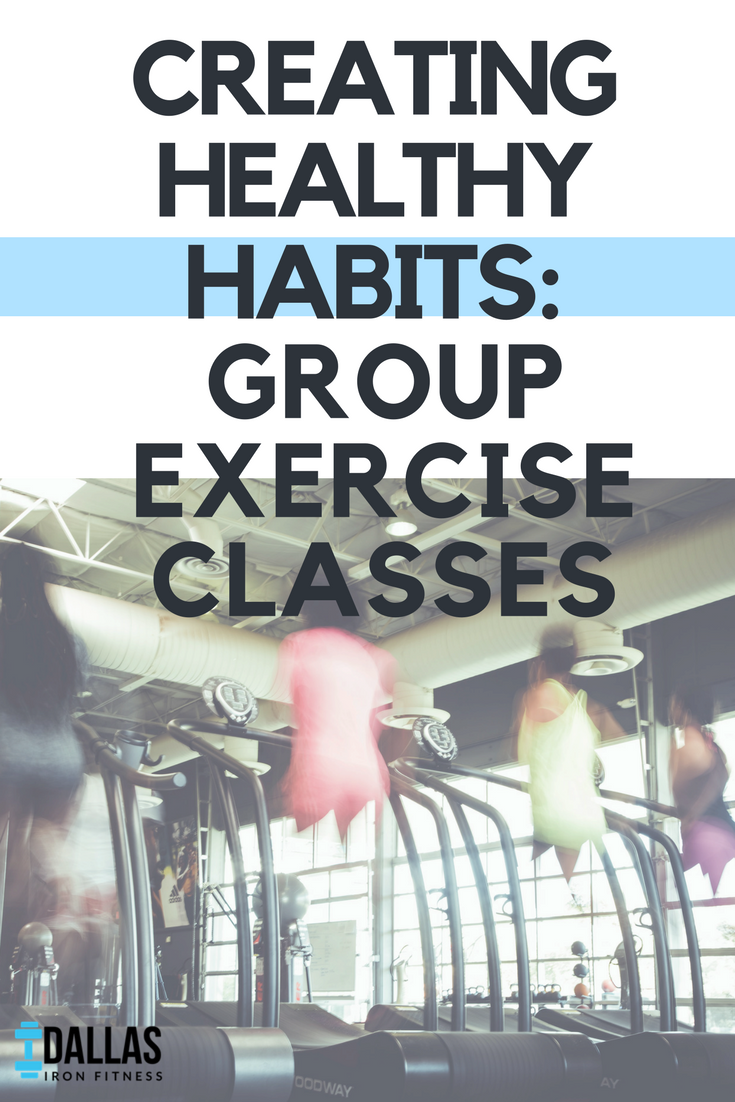Dallas Iron Fitness -- 5 Creating Healthy Habits_ Group Exercise Classes.png