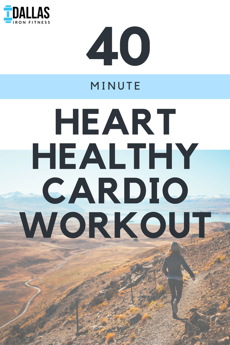 Dallas Iron Fitness -- 40 Minute Heart Healthy Cardio Workout.png