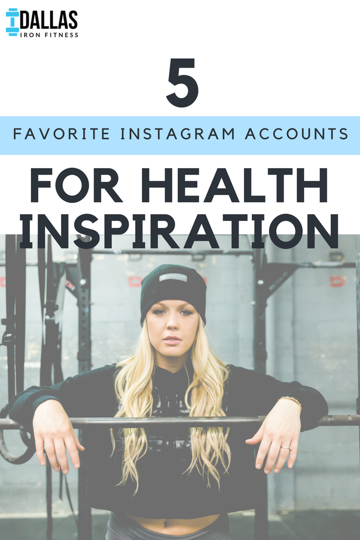 Dallas Iron Fitness -- 5 Favorite Instagram Accounts for Health Inspiration.png