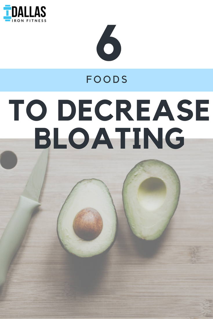 Dallas Iron Fitness -- 6 Foods to Decrease Bloating.png