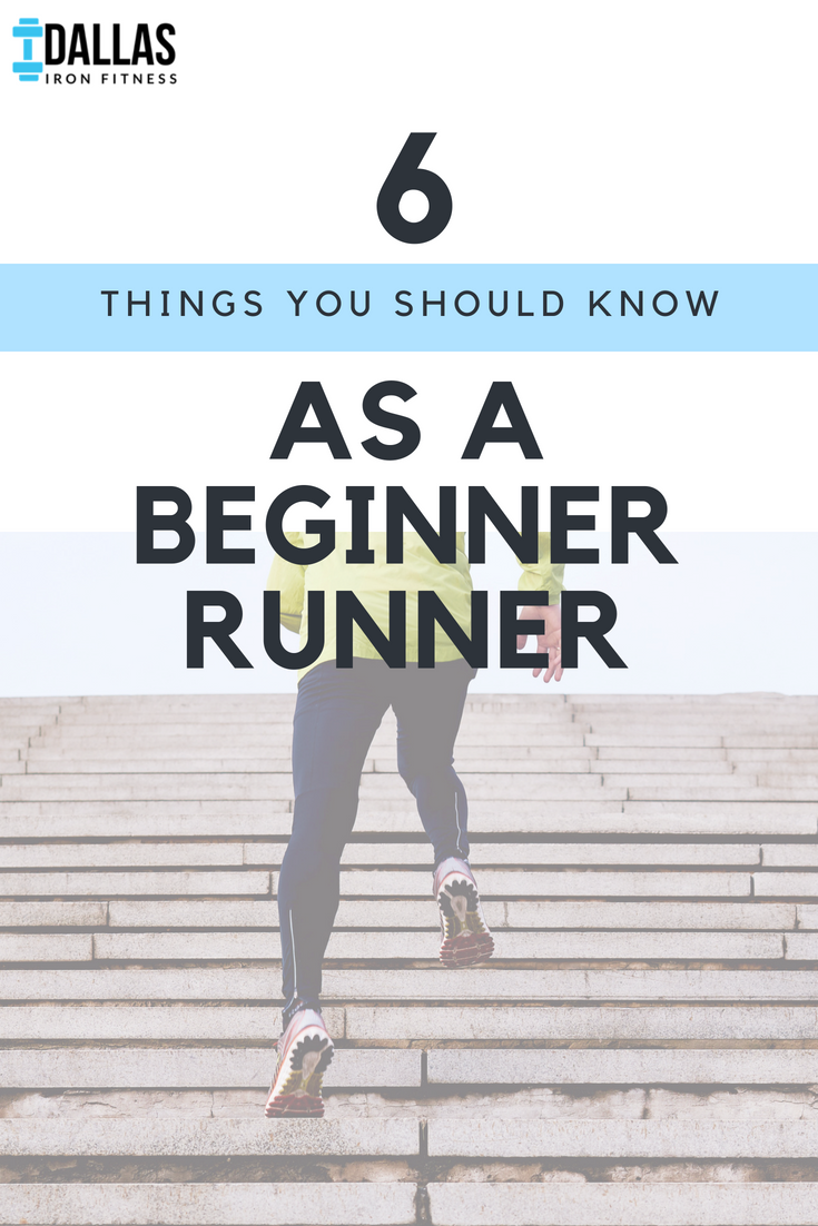 Dallas Iron Fitness -- Running for Beginners_ 6 Things You Should Know Before You Lace Up.png