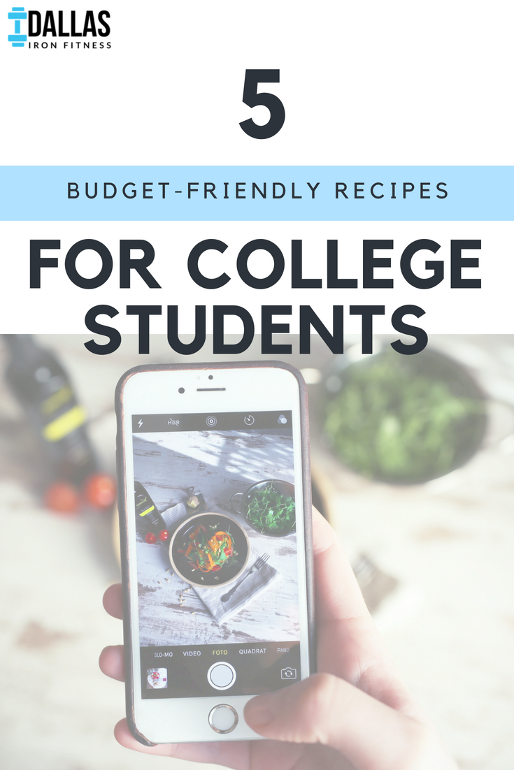 5 budget friendly recipes for college students dallas iron fitness