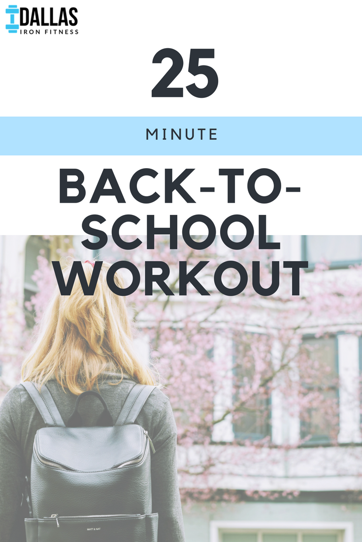 Dallas Iron Fitness -- 25 Minute Back to School Workout.png