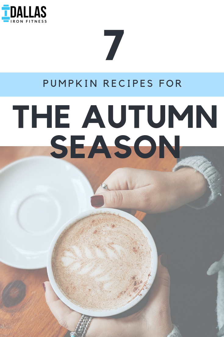 Dallas Iron Fitness -- 7 Pumpkin Recipes for the Autumn Season.png