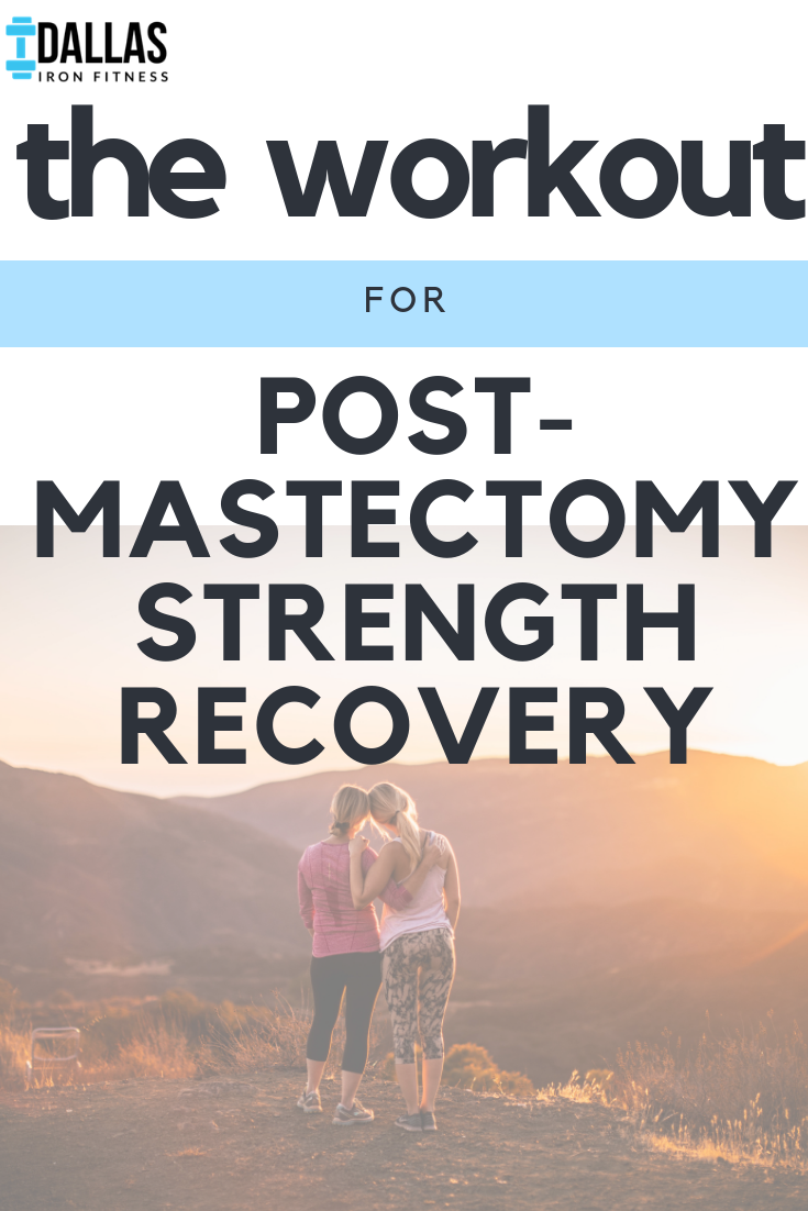 Dallas Iron Fitness -- Your Workout for Post-Mastectomy Strength Recovery.png