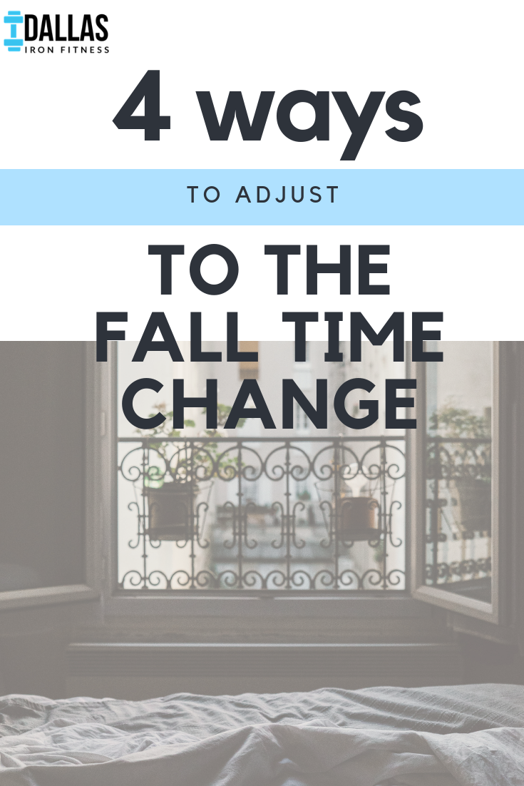 Dallas Iron Fitness -- Falling Back_ 4 Ways to Adjust to the Fall Time Change.png