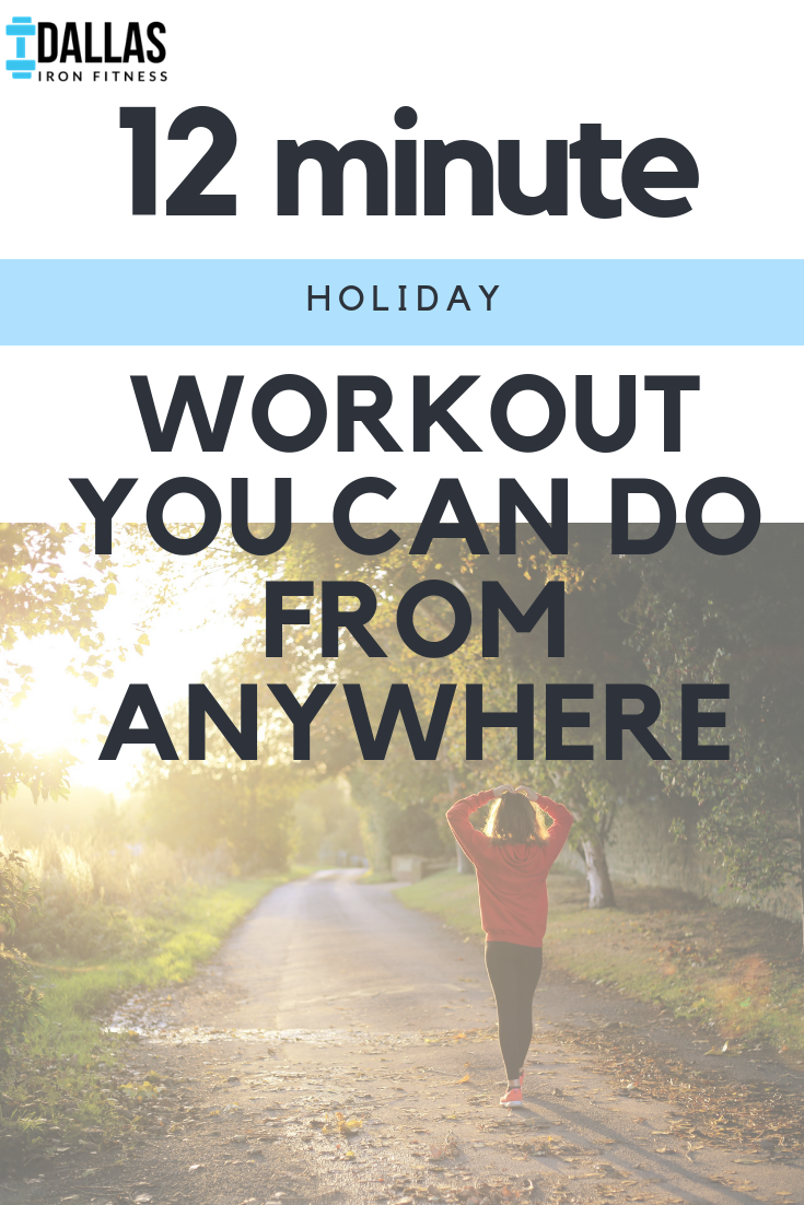 Dallas Iron Fitness -- 12 Minute Holiday Workout You Can Do From Anywhere.png