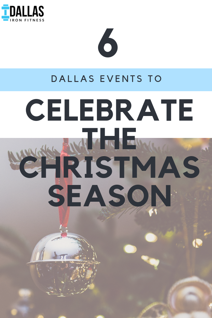 Dallas Iron Fitness -- 6 Dallas Events to Celebrate the Christmas Season.png