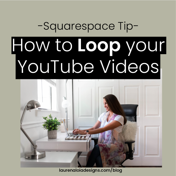 Lauren Aloia Designs Squarespace Web Designer Squarespace Tip How To Loop Youtube Videos In Squarespace