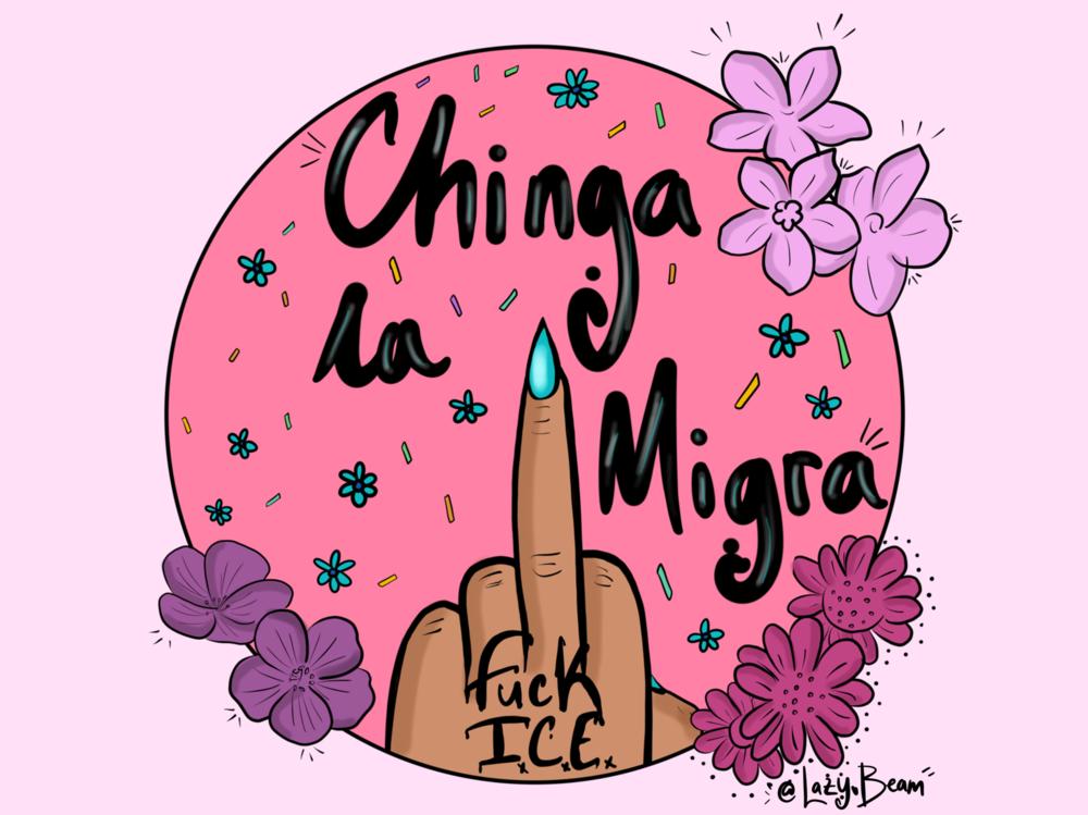 62eca7b18d3d201d-Chinga_La_Migra_Print.png