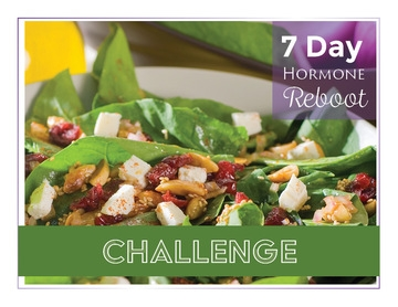 7-Day Hormone Reboot Challenge - Hormone issues can be complicated because there are so many factors that play a role in how you feel and function on a regular basis. During this program your body will be given a break from your current habits and instead, it will receive nutrients from foods that will aid your hormone health.JOIN FREE THE 7-DAY HORMONE REBOOT CHALLENGE NOW!