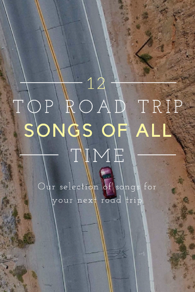 Travelist: 12 Top Road Trip Songs of All Time