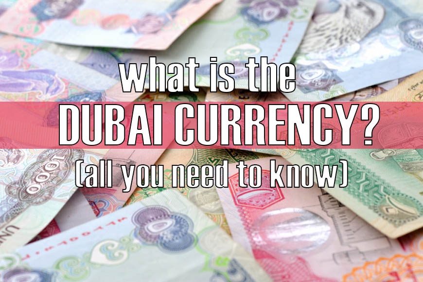 Dubai Currency All You Need To Know 2019 Update What Doesn T