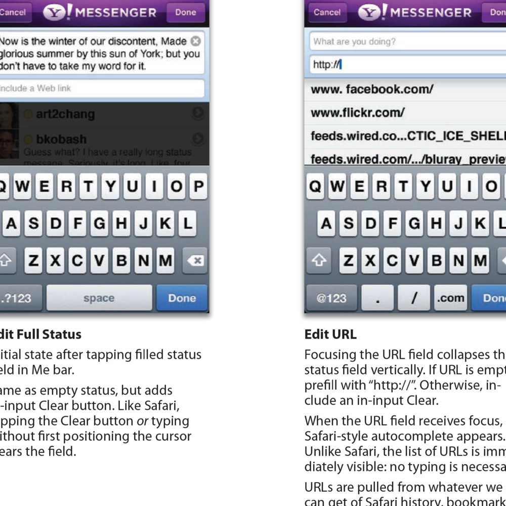 Yahoo! Messenger for iPhone  2008-2009  Did the interaction design, part of the visual design, and  co-product managed one of the first smartphone messaging apps.