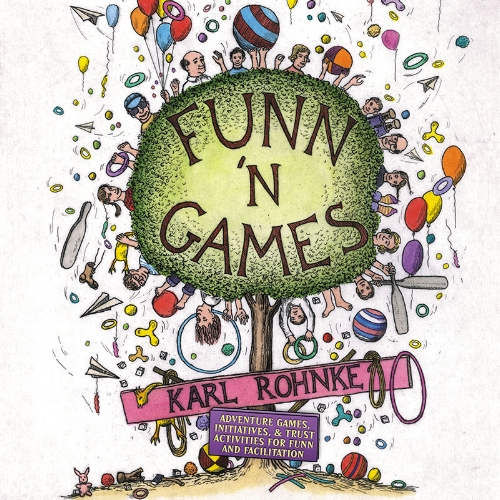 Funn' N Games - Adventure games, initiatives, & trust activities for FUNN and FACILITATION by Karl Rohnke