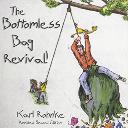 The Bottomless Bag Revival by Karl Rohnke - The Bottomless Bag Revival! has distilled thirty fun-loving eclectic years of  learning experiences.