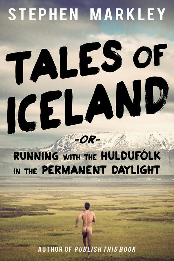 stephen markley, tales of iceland, book, running, huldufolk