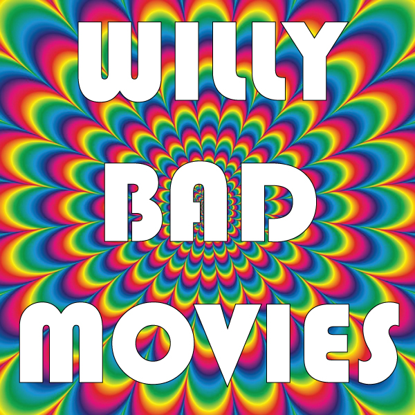 WILLY BAD MOVIES - BYWILLY ROBERTS