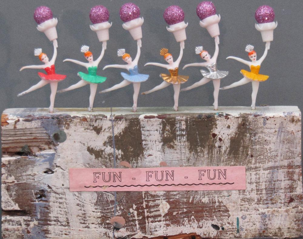 """""""Fun, Fun, Fun"""" c2016"""
