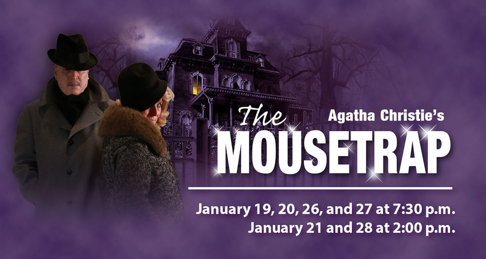 Don't miss our January main stage production of The Mousetrap!