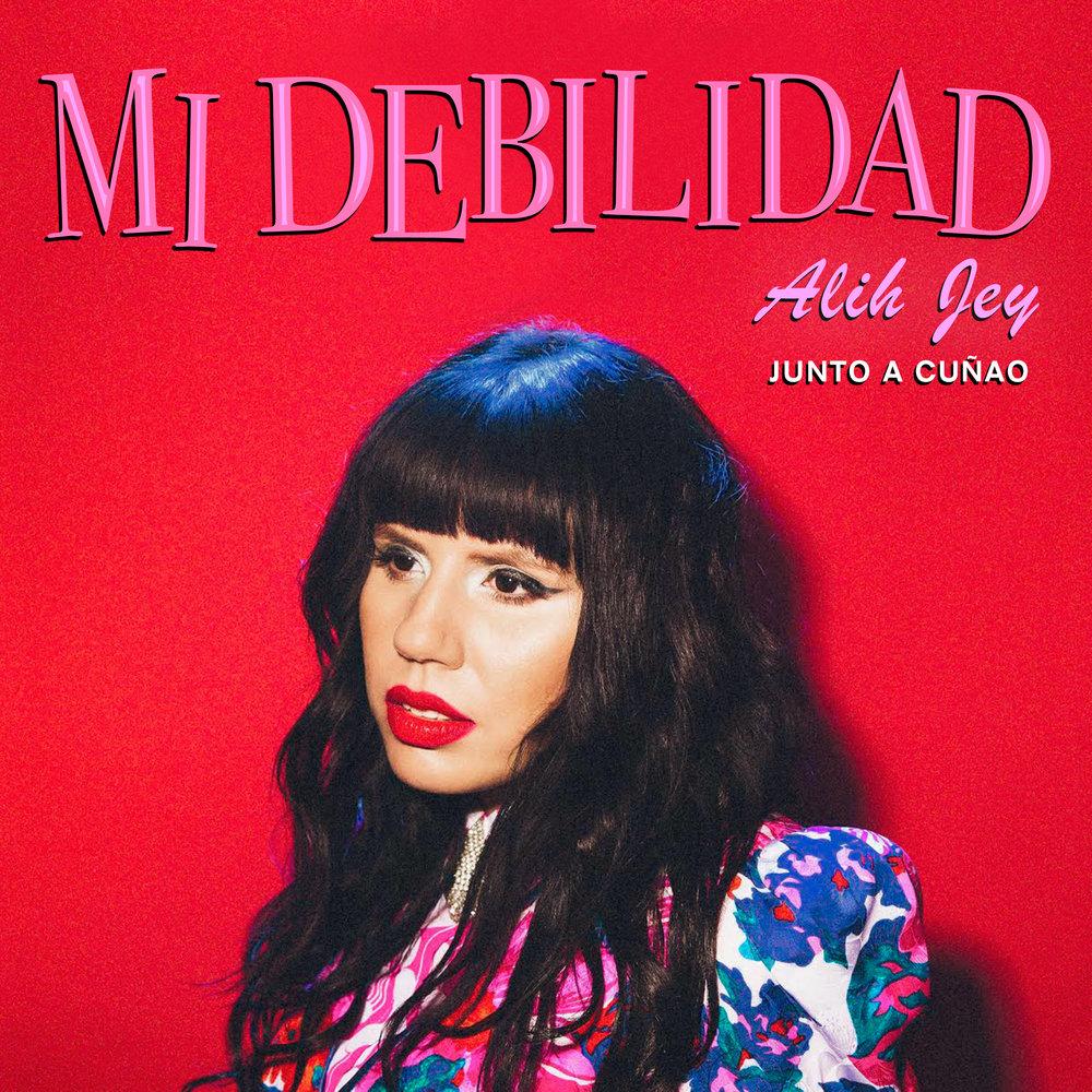 Cover- Mi Debilidad-Alih Jey.jpg