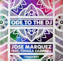 Ode to the dj   Produced and mixed by Jose Marquez Vocals by Tshaka Campbell  ℗ 2015 Tribe Records