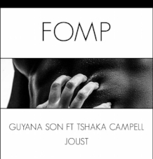 JOUST  Produced by Guyana Son  Vocals by Tshaka Campbell  ℗ 2018 FOMP