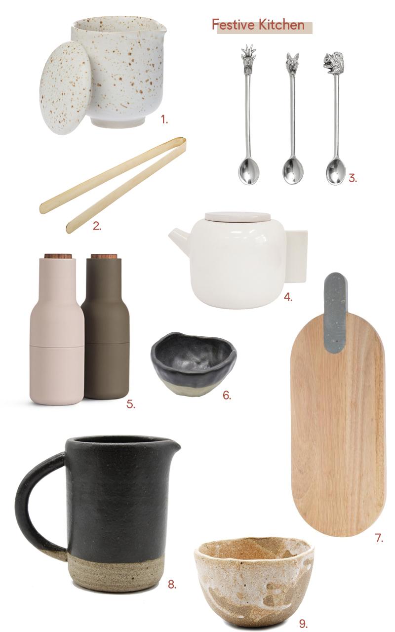 1.  Speckle  Jug $39. 2. Brass  Tongs.  $32. 3. Animal Teaspoons $14.95. 4.  Tab  Teapot $49.00 5.  Bottle Grinder  $140 . 6.  Salt  Dish by Adele Macer Ceramics $25.00. 7.  Paddle Board  $69.00. 8.  Black Ceramic Jug  Adele Macer Ceramics $60.00. 9.  Drip Bowl  by Ella Bendrups $38.00.