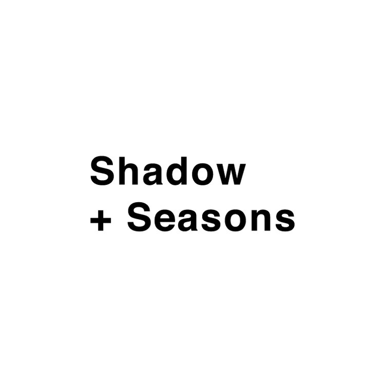 Shadow + Seasons