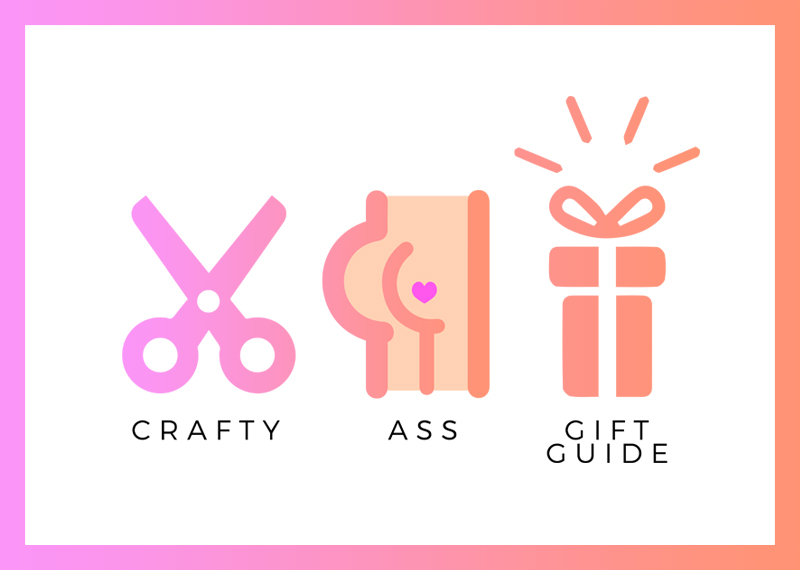 EP. 51 // The Gift Guide Episode | Crafty Ass Female
