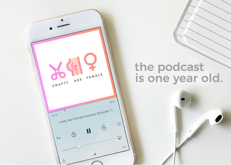 EP 54 - The 1-year Anniversary Episode // Crafty Ass Female.jpg