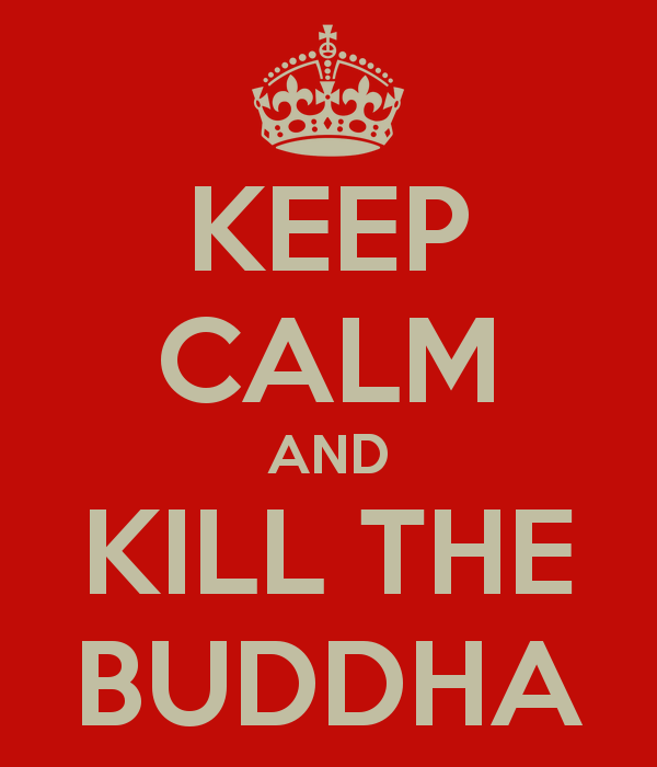 keep-calm-and-kill-the-buddha.png