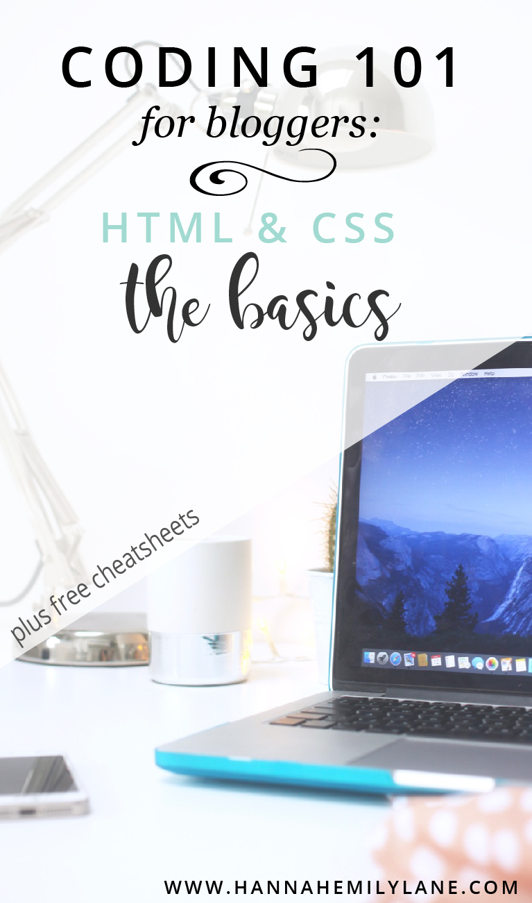 Your ultimate guide to understanding HTML and CSS and all the code you'll need to know as a blogger, including FREE cheatsheets | www.hannahemilylane.com