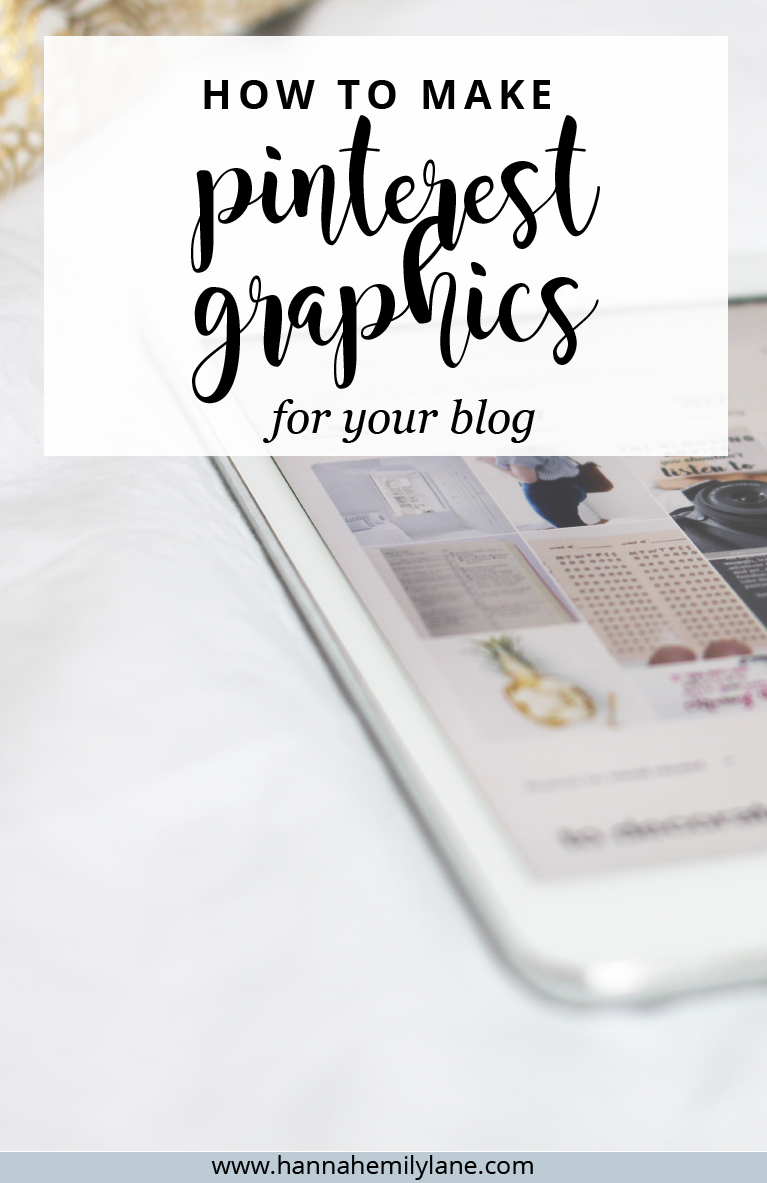 A guide to creating graphics for Pinterest for your blog | www.hannahemilylane.com