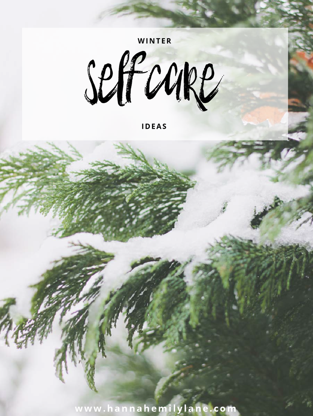 Self Care in Winter Guide | www.hannahemilylane.com