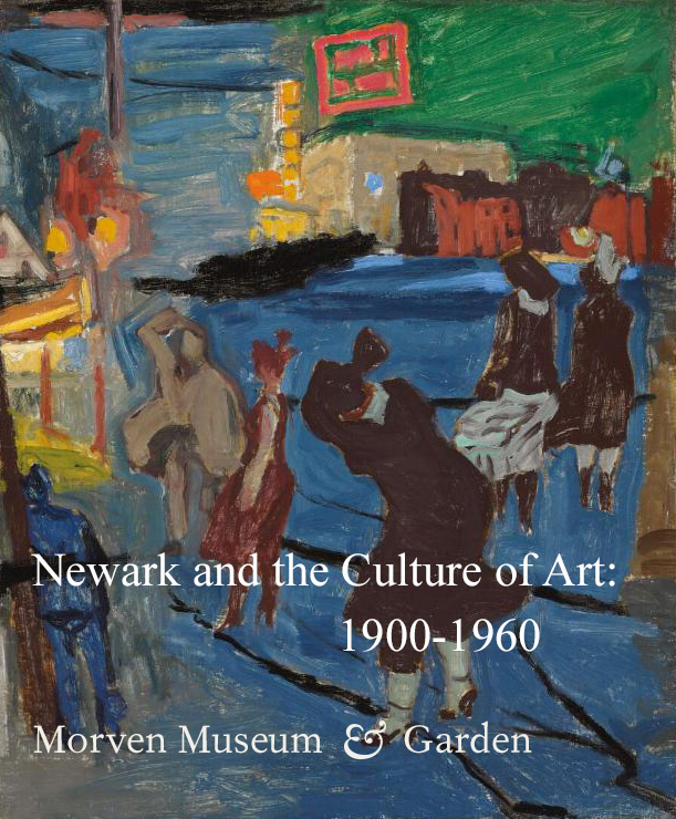 Newark and the Culture of Art: 1900-1960   Fully illustrated exhibition catalogue (63 pages) of Morven's exhibition  Newark and the Culture of Art: 1900-1960  which explores the unique combination of art and industry that made Newark, New Jersey a magnet for modern artists in the early twentieth century.