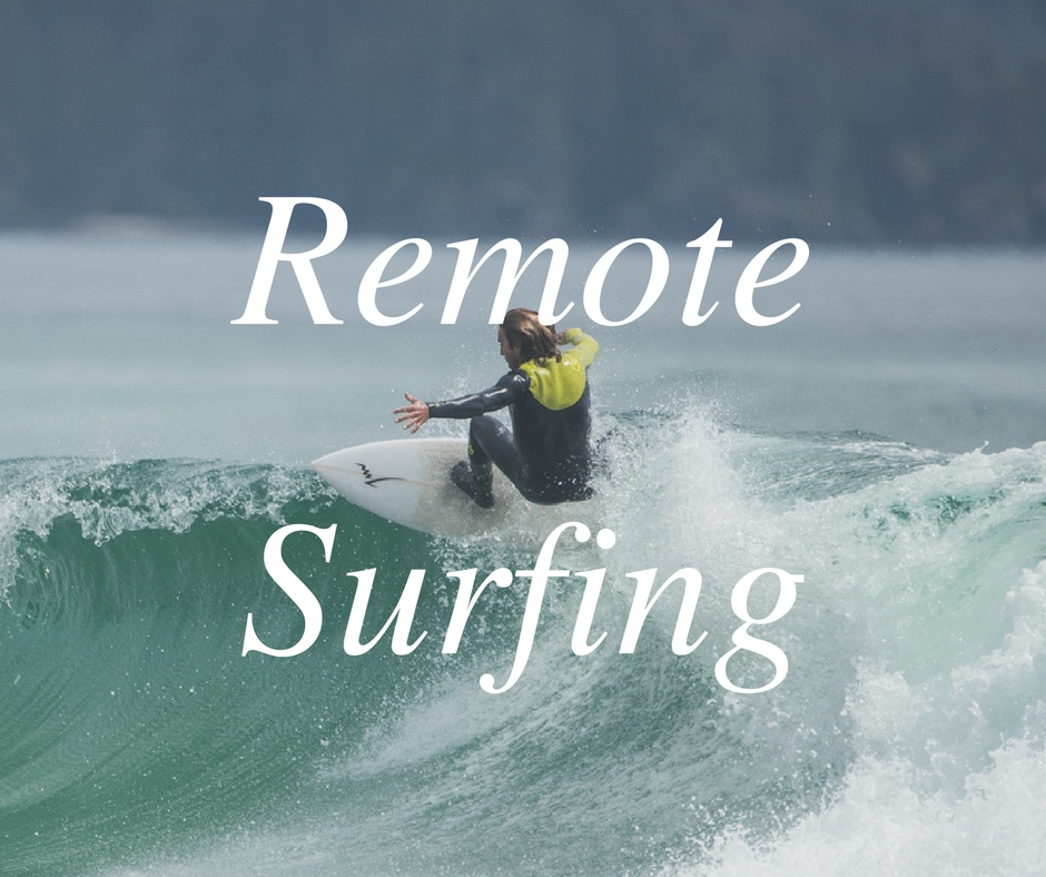 Remote Surfing Expeditions