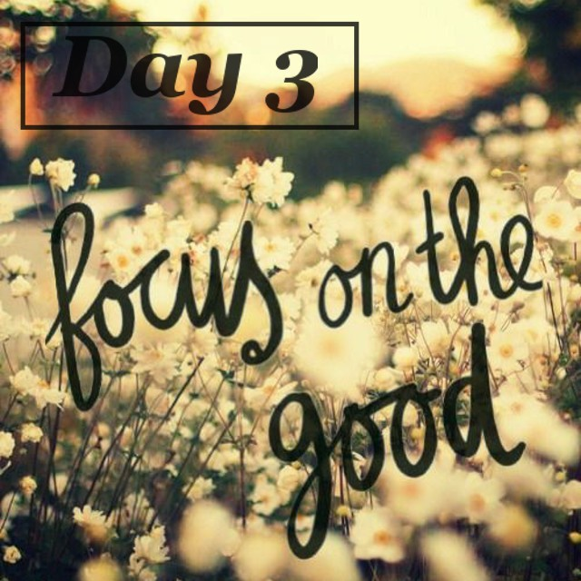 Day-3-focus-on-good.jpg