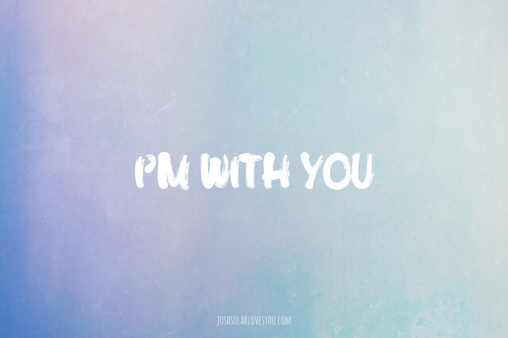 im-with-you1.jpg