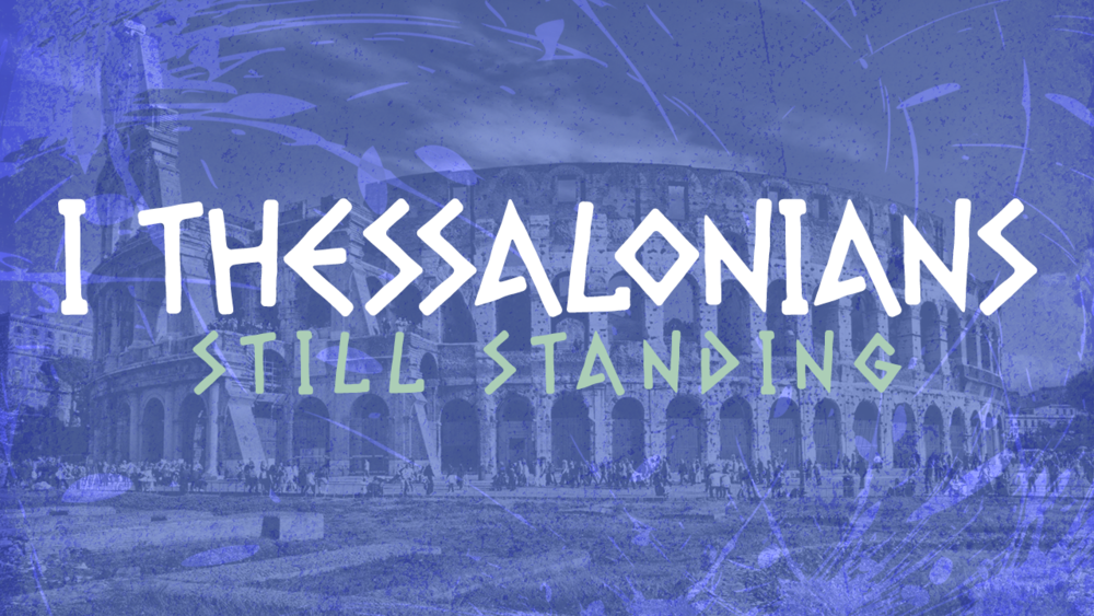 1+Thessalonians+Still+Standing_Screen.png