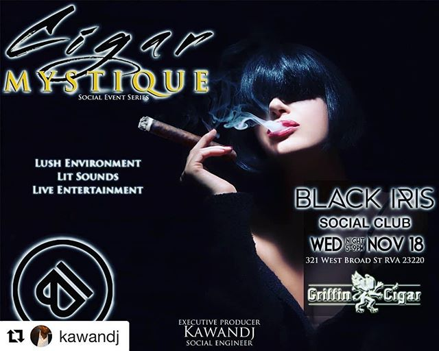 Be Here!!! Slide Through!! #Repost @kawandj with @get_repost ・・・ Cigar Mystique is back in November, and once again at the exclusive Black Iris Social Club.  All the familiar elements will be present as per usual: electric atmosphere, lit visuals, sublime sounds.  This is a VIP Only Event $20: Live DJ Live Entertainment Heavy Hors' Devours Select premium cigar courtesy of Griffin Cigar #griffincigarlounge #cigars #botl #sotl #blackirissocialclub #rva