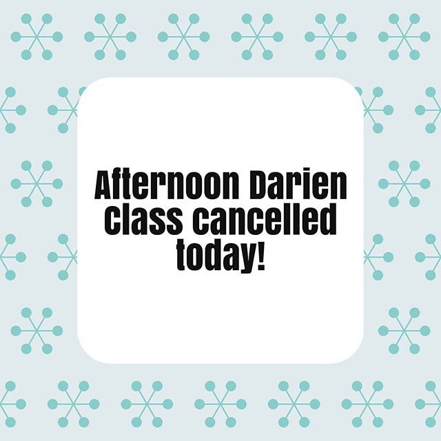 We've decided to cancel the afternoon Darien class due to the snow squall warning. Stay safe out there!  #darienmoms #darien