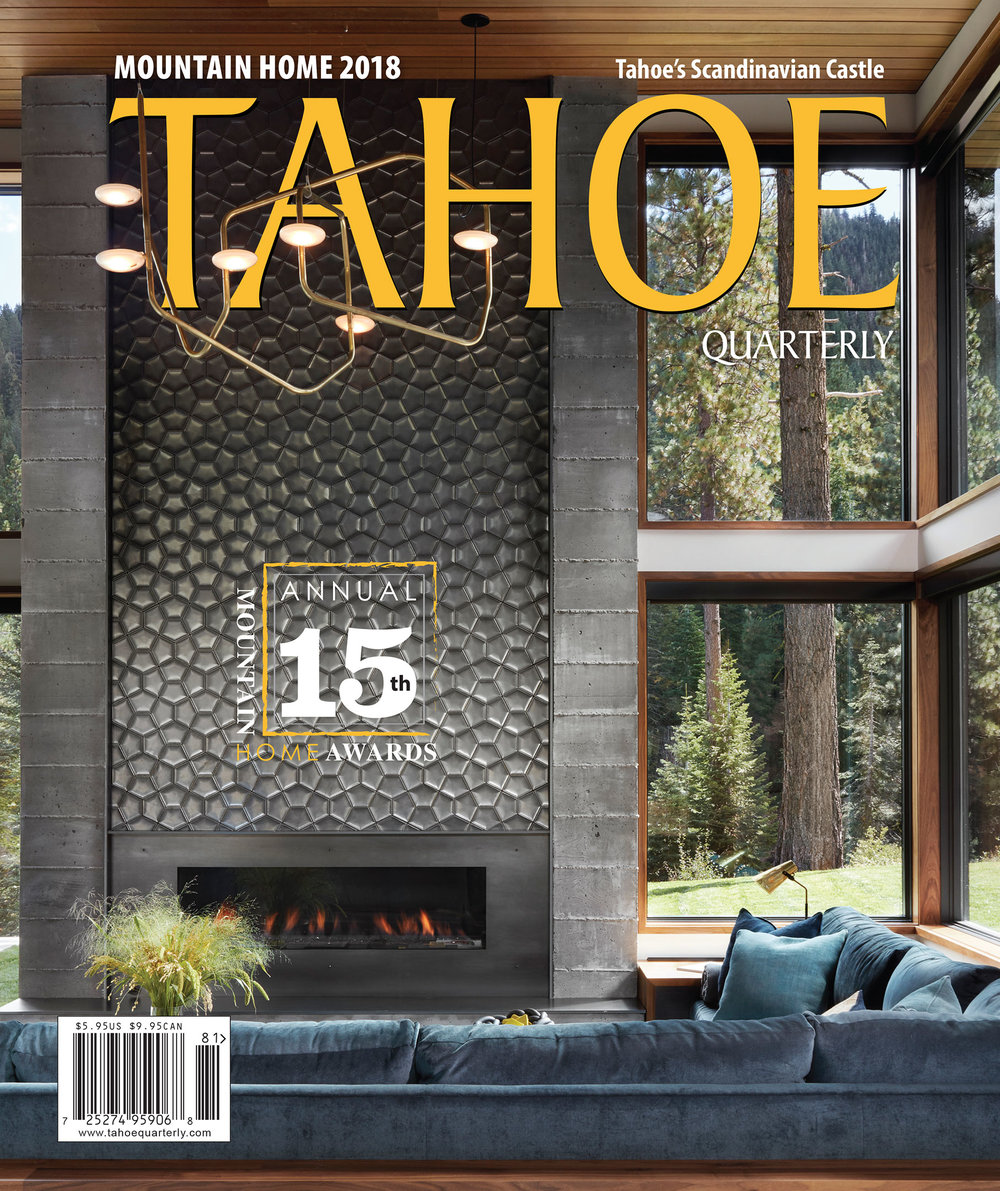 TAhoe Quarterly Magazine - Interior Design Award2018 Mountain Home Awards Issue // Our firm won the Interior Design award for the Dunsmuir Way project located in the prestigious gated community of Martis Camp in Truckee, California from Tahoe Quarterly Magazine.