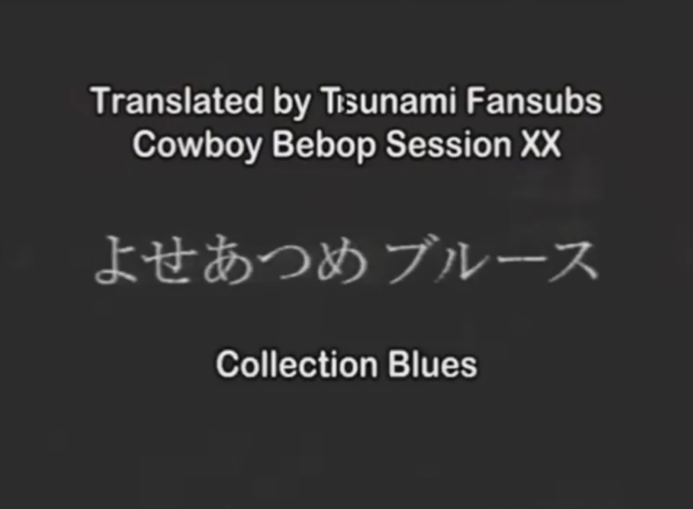 Cowboy Bebop Session XX: Mish-Mash Blues