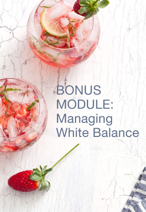 BONUS MODULE  -  Managing White Balance . White balance is a fundamental concept to ensure that you get clean bright whites, as well as providing the powerful ability to adjust the colour 'mood' in your shots.