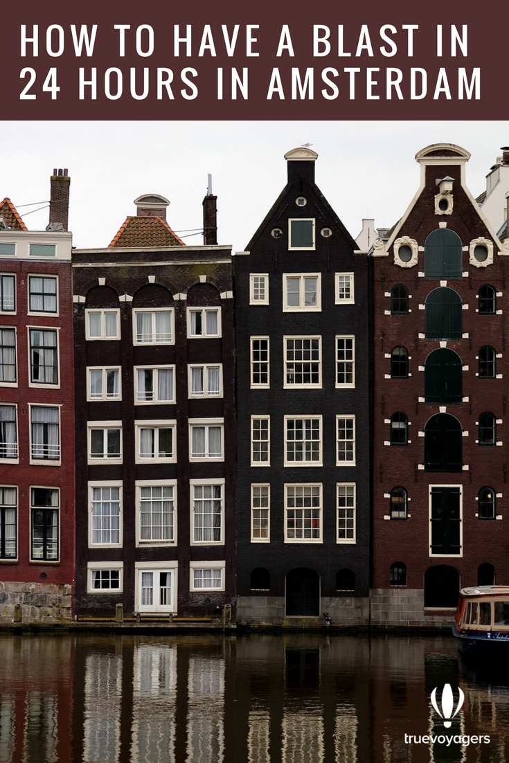 How to have a blast in 24 hours in Amsterdam