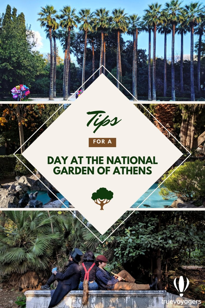 Tips for a day at the National Garden of Athens by Truevoyagers.